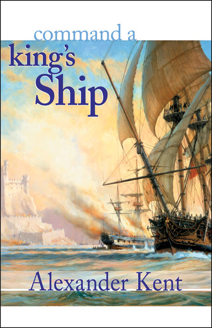 Command a King's Ship By Kent, Alexander