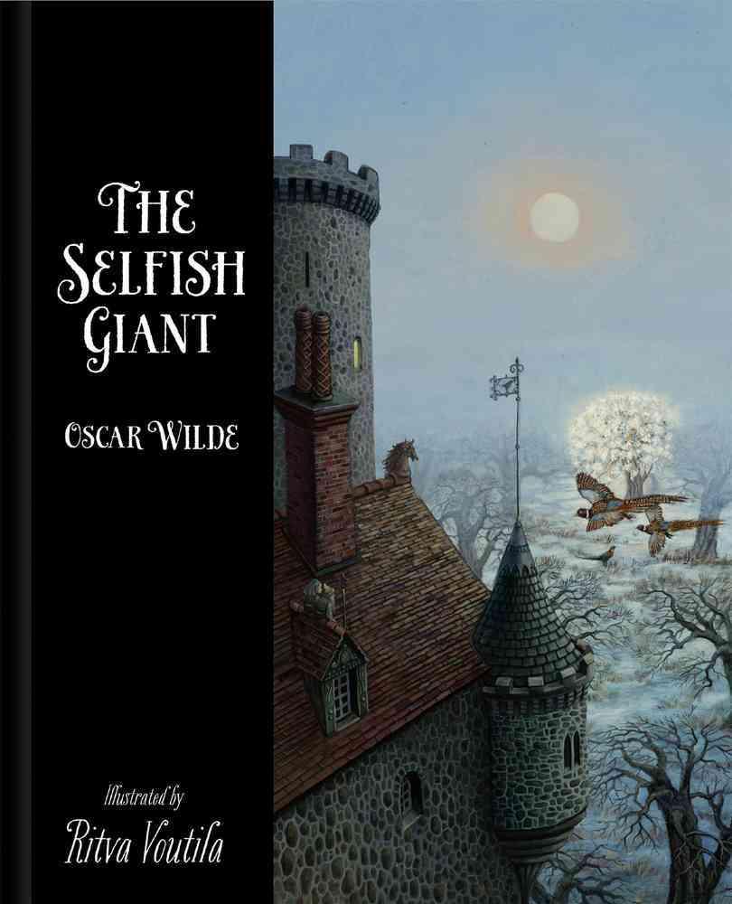 Selfish Giant by Oscar Wilde By Voutila, Ritva (ILT)/ Wilde, Oscar